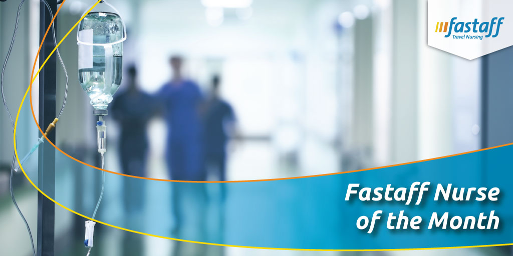 June Nurse of the Month | Fastaff Travel Nursing