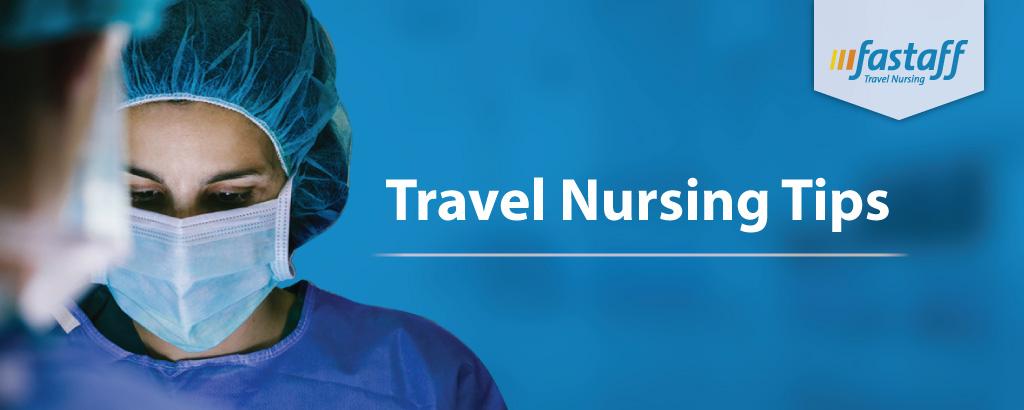 Travel Nursing Tips | Fastaff Travel Nursing