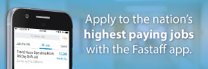 Apply to the nation's highest paying jobs with the Fastaff app.